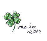 a four leaf clover happens one time out of 10,000