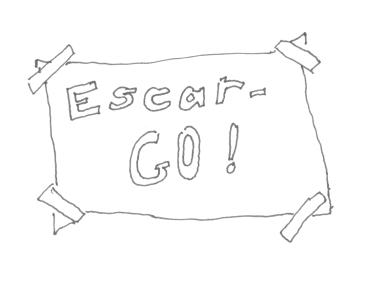 """sign says """"escar-Go!"""""""